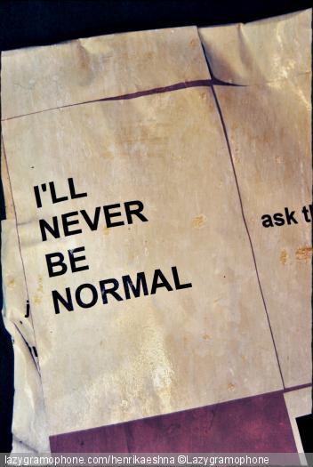 I'LL NEVER BE NORMAL - SchizoPoP Manifesto artshow, Paris, 2012