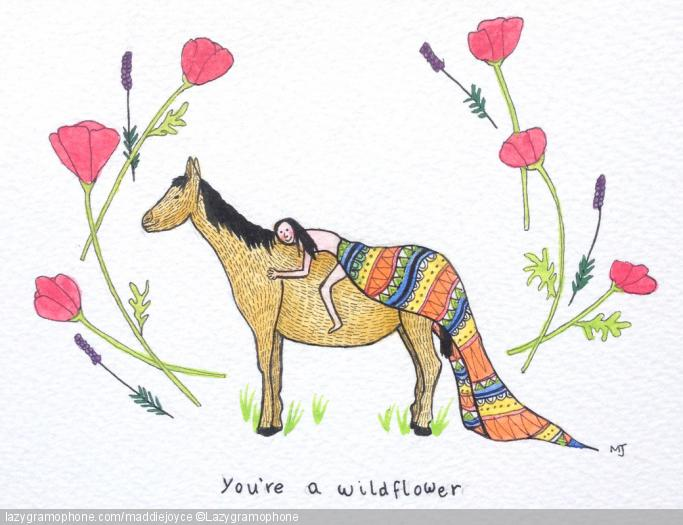 You're a wild flower